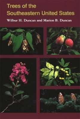 Trees of the South-eastern United States by Wilbur H. Duncan