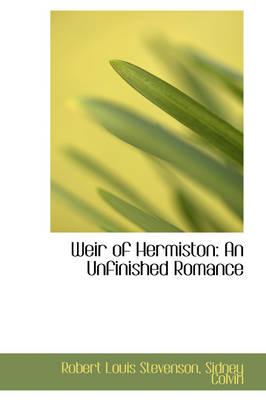 Weir of Hermiston: An Unfinished Romance by Robert Louis Stevenson