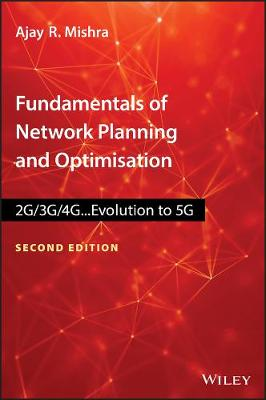 Fundamentals of Network Planning & Optimization, 2nd Edition by Ajay R. Mishra
