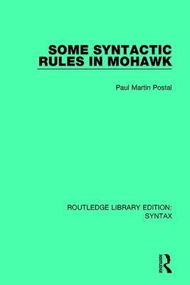 Some Syntactic Rules in Mohawk by Paul Martin Postal