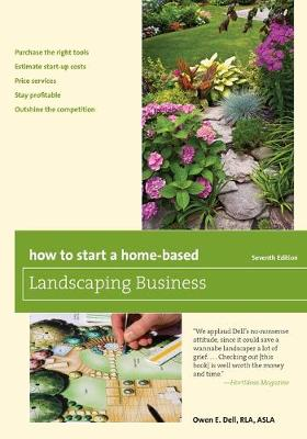 How to Start a Home-Based Landscaping Business by Owen E. Dell