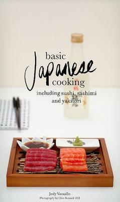 Basic Japanese Cooking by Jody Vassallo