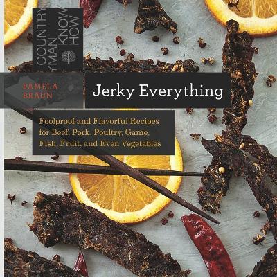 Jerky Everything by Pamela Braun