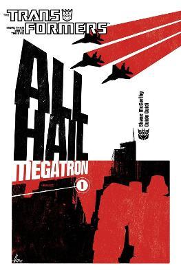 Transformers Transformers All Hail Megatron Volume 1 All Hail Megatron v. 1 by Shane McCarthy