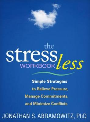 The Stress Less Workbook by Jonathan S. Abramowitz