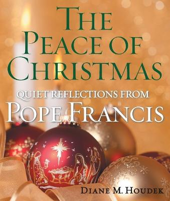 The Peace of Christmas by Diane M. Houdek