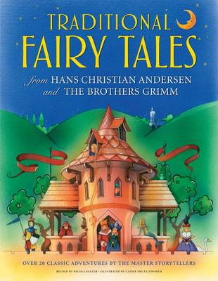 Traditional Fairy Tales from Hans Christian Anderson & The Brothers Grimm by Nicola Baxter