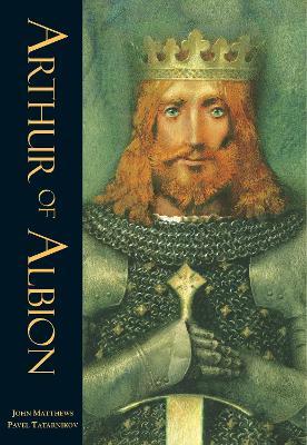 Arthur of Albion by John Matthews