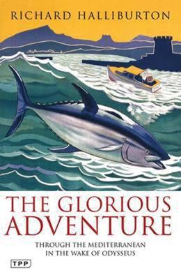 Glorious Adventure by Richard Halliburton