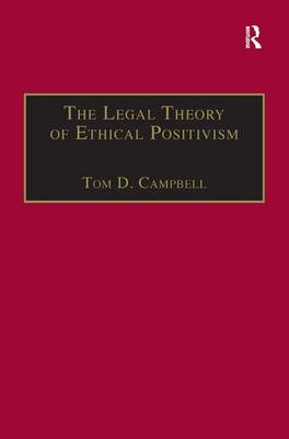 The Legal Theory of Ethical Positivism by Tom D. Campbell