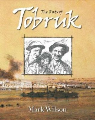Rats of Tobruk by ,Mark Wilson