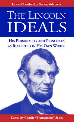 The Lincoln Ideals by Abraham Lincoln