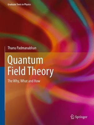 Quantum Field Theory by Thanu Padmanabhan