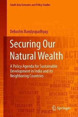 Securing Our Natural Wealth by Debashis Bandyopadhyay