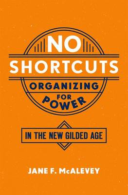 No Shortcuts by Jane F. McAlevey