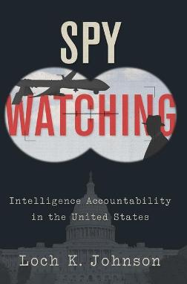 Spy Watching by Loch K. Johnson
