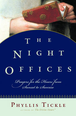 The Night Offices by Phyllis Tickle