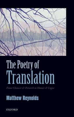 The Poetry of Translation by Matthew Reynolds