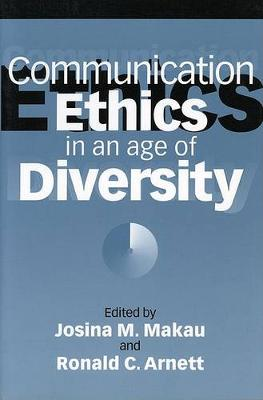 Communication Ethics in an Age of Diversity book