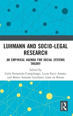 Luhmann and Socio-Legal Research: An Empirical Agenda for Social Systems Theory by Celso Fernandes Campilongo