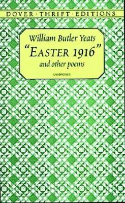 'Easter 1916' and Other Poems by William Butler Yeats