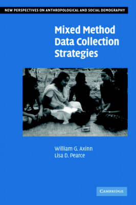 Mixed Method Data Collection Strategies by William G. Axinn