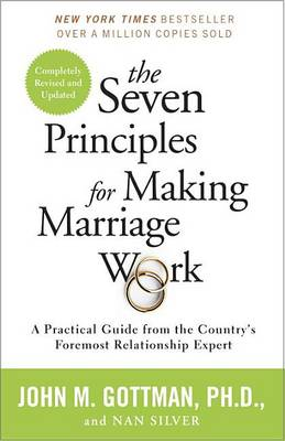 The Seven Principles for Making Marriage Work by Emeritus Professor John M Gottman