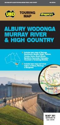 Albury Wodonga Murray River & High Country Map 381 19th ed by UBD Gregory's