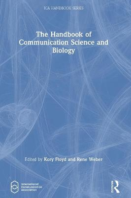 The Handbook of Communication Science and Biology book