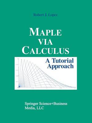 Maple via Calculus by Robert J. Lopez