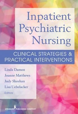 Inpatient Psychiatric Nursing by Linda L. Damon