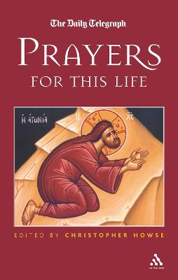 Prayers for This Life by Christopher Howse