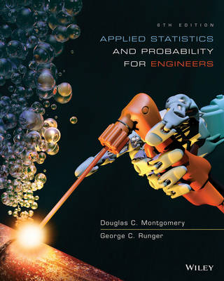 Applied Statistics and Probability for Engineers, 6E by Douglas C. Montgomery
