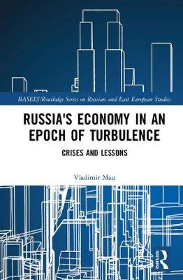 Russia's Economy in an Epoch of Turbulence by Vladimir Mau
