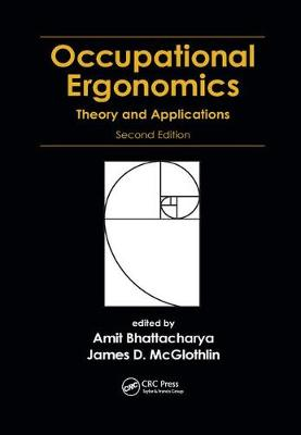 Occupational Ergonomics: Theory and Applications, Second Edition by Amit Bhattacharya
