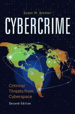 Cybercrime and Evolving Threats from Cyberspace by Susan Brenner