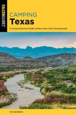 Camping Texas: A Comprehensive Guide to More Than 200 Campgrounds book
