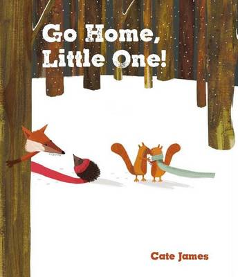 Go Home, Little One! by Cate James