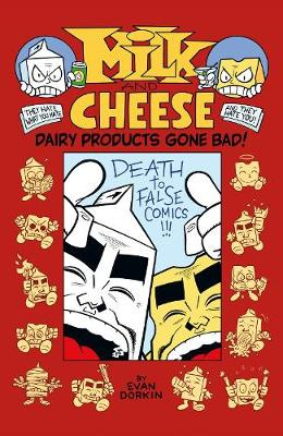 Milk And Cheese: Dairy Products Gone Bad book
