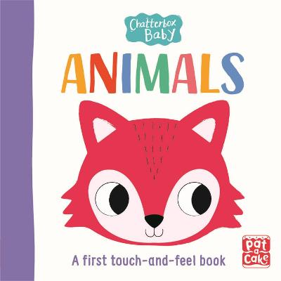 Chatterbox Baby: Animals: A touch-and-feel board book to share by Pat-a-Cake