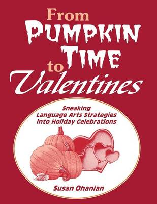 From Pumpkin Time to Valentines by Susan Ohanian