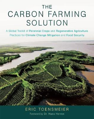 The Carbon Farming Solution by Eric Toensmeier