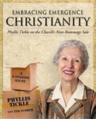 Embracing Emergence Christianity by Phyllis Tickle