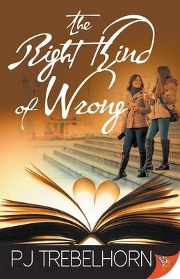 Right Kind of Wrong by P. J. Trebelhorn