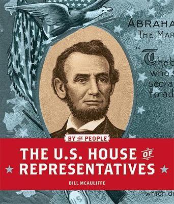 The U.S. House of Representatives by Bill McAuliffe