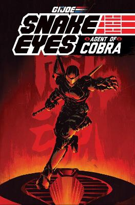 G.I. Joe Snake Eyes, Agent Of Cobra by Mike Costa