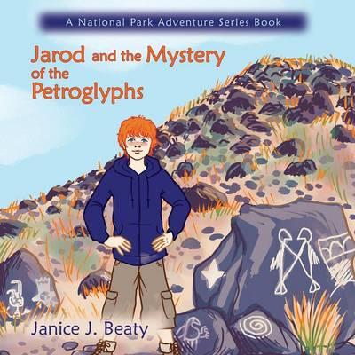 Jarod and the Mystery of the Petroglyphs by Janice J. Beaty
