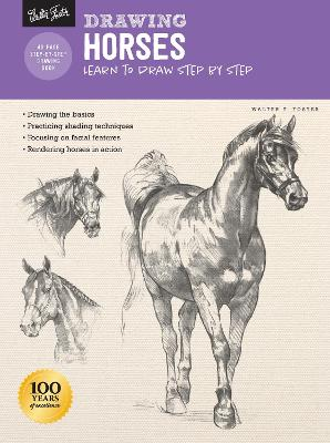 Drawing: Horses: Learn to draw step by step by Walter Foster