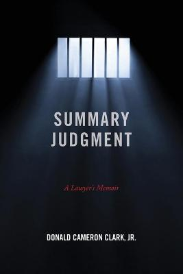 Summary Judgment: A Lawyer's Memoir by Donald Cameron Clark