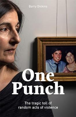 One Punch: The Tragic Toll of Random Acts of Violence book